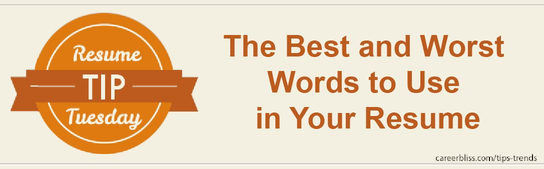 resume tip tuesday the best and worst words to use in your resume